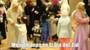 EID El Fitre Alrededor del mundo/ Muslims Eid Around the World .
