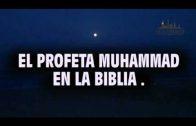 EL PROFETA MUHAMMAD EN LA BIBLIA.